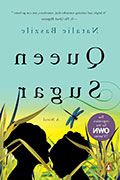"Cover of ""Queen Sugar"" by Sierra Nevada University MFA创意写作 faculty Natalie Baszile"