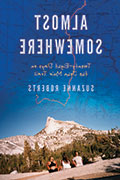 Cover of Almost Somewhere by Suzanne Roberts, faculty in the low-residency MFA创意写作 program at Sierra Nevada University